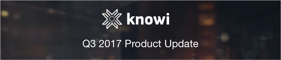 Know Product Update Q3 2017